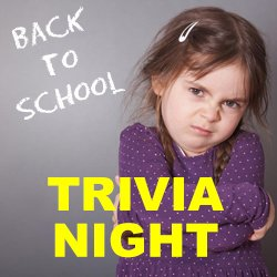 Back to School Trivia Night Friday, Sept., 20